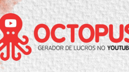Sistema Octopus Funciona Como? Gerador de Lucros do Youtube